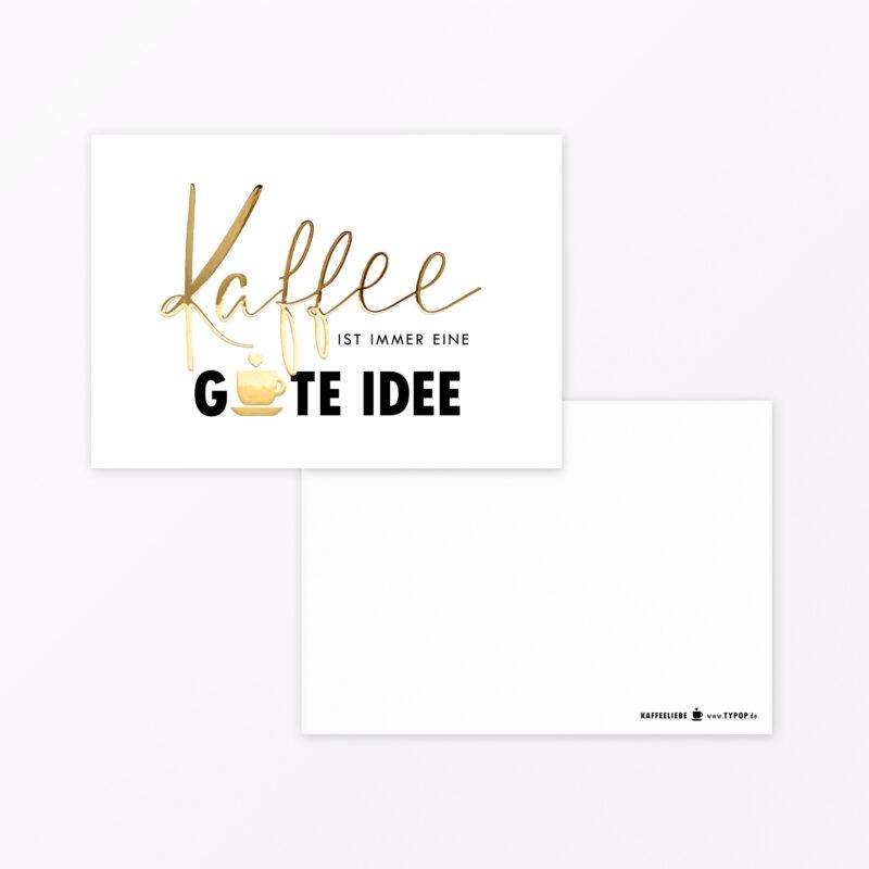 Postkarte Kaffee ist immer eine gute Idee vorne/hinten